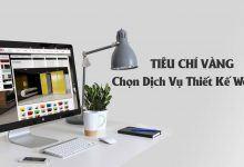 Tiêu Chí Vàng Giúp Bạn Chọn Được Đơn Vị Cung Cấp Dịch Vụ Thiết Kế Web Bán Hàng Chuyên Nghiệp