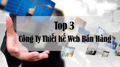 Photo of Top 3 Công Ty Thiết Kế Website Bán Hàng Online Tốt Nhất Khu Vực Miền Nam