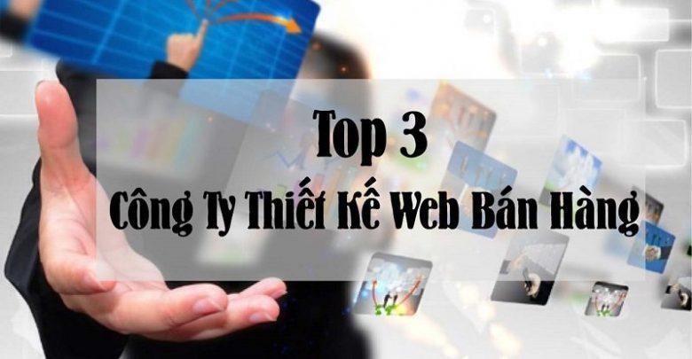 Top 3 Công Ty Thiết Kế Website Bán Hàng Online Tốt Nhất Hiện Nay