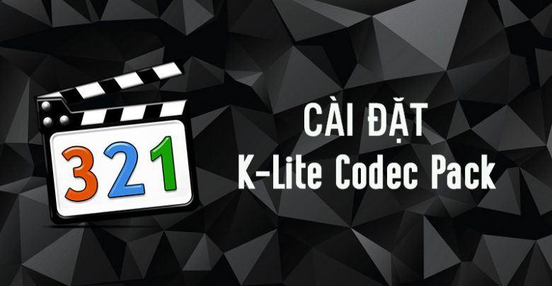 Hướng Dẫn Cài Đặt K-Lite Codec Pack