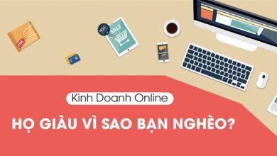 Photo of Kinh Doanh Online – Họ Giàu Vì Sao Ta Nghèo?