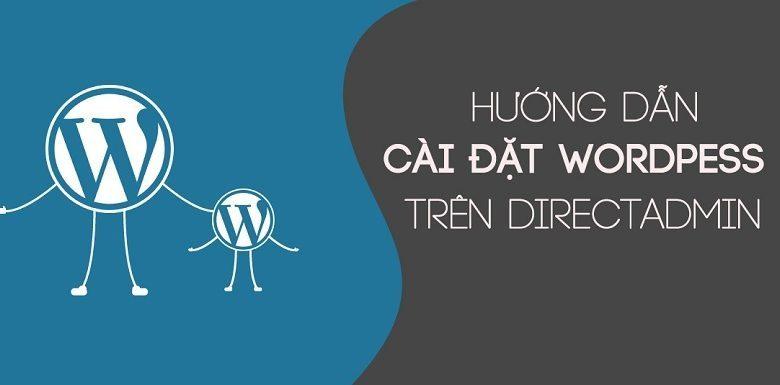Hướng Dẫn Cài Đặt Website WordPress Trên DirectAdmin