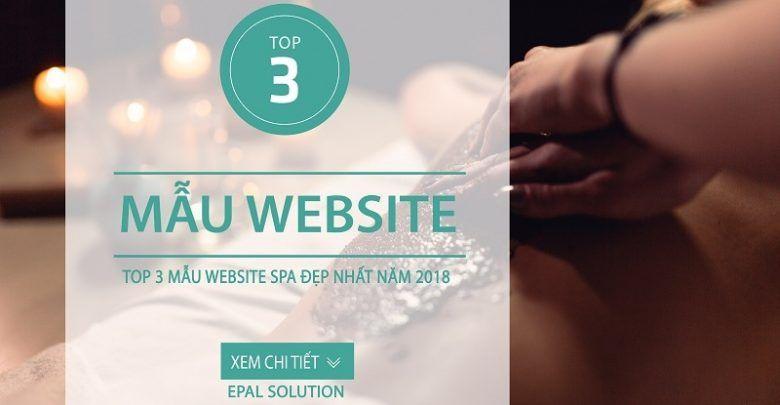 Top 3 Mẫu Website Spa Đẹp Và Ấn Tượng Nhất Năm 2018
