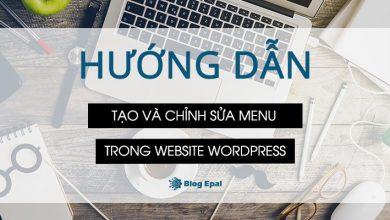 Photo of Hướng Dẫn Tạo Và Chỉnh Sửa Menu Trong Website Wordpress