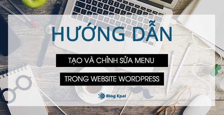 Feature-Image-Huong-dan-tao-va-chinh-sua-menu-trong-website-wordpress