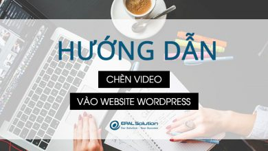 Photo of Hướng Dẫn Chèn Video Vào Website Wordpress