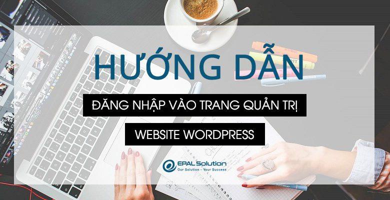 Hướng dẫn đăng nhập vào trang quản trị website wordpress