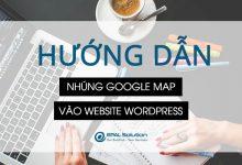 Photo of Hướng Dẫn Nhúng Google Map Vào Website Wordpress