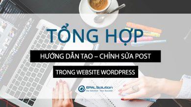 Photo of Hướng Dẫn Tạo – Chỉnh Sửa Post Trong Website WordPress.