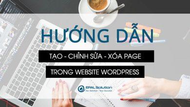 Photo of Hướng Dẫn Tạo – Chỉnh Sửa – Xóa Page (Trang) Trong Website Wordpress.