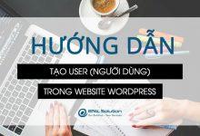 Photo of Hướng Dẫn Tạo – Chỉnh Sửa User Trong Website Wordpress