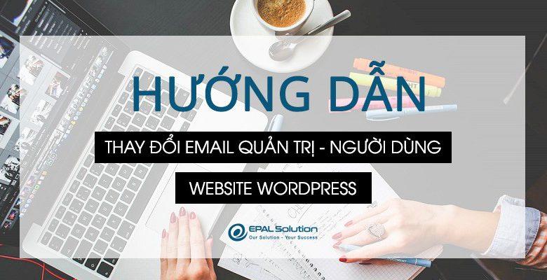 Thay đổi email quản trị và email người dùng trong website wordpress