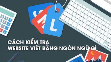 Photo of Cách kiểm tra website viết bằng ngôn ngữ gì