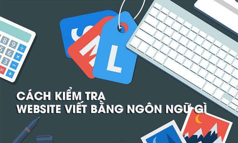 Cách kiểm tra website viết bằng ngôn ngữ gì