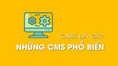 Photo of CMS là gì? Những CMS phổ biến hiện nay
