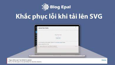 Photo of Cách Khắc Phục Lỗi Upload File SVG Không Cần Cài Plugin