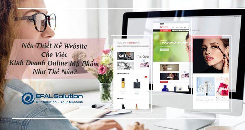 nen-thiet-ke-website-cho-viec-kinh-doanh-online-my-pham-nhu-the-nao-5