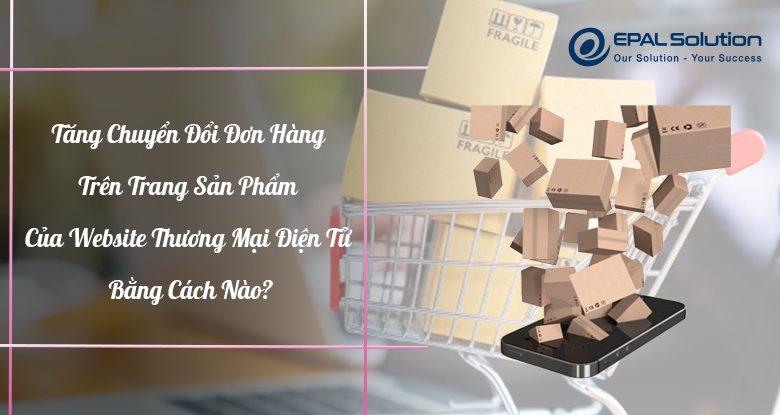 tang-chuyen-doi-don-hang-trang-san-pham-website-thuong-mai-dien-tu (1)