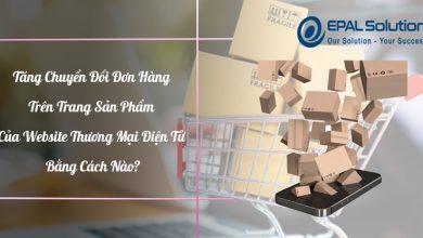 Photo of Tăng Chuyển Đổi Đơn Hàng Trang Sản Phẩm Website Thương Mại Điện Tử