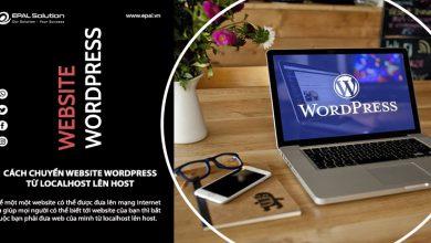 Photo of Cách Chuyển Web Wordpress Từ Localhost Lên Host