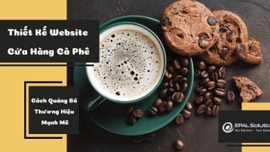 Photo of Thiết Kế Website Cửa Hàng Cà Phê – Cách Quảng Bá Thương Hiệu Mạnh Mẽ